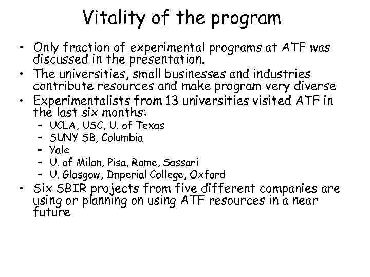 Vitality of the program • Only fraction of experimental programs at ATF was discussed