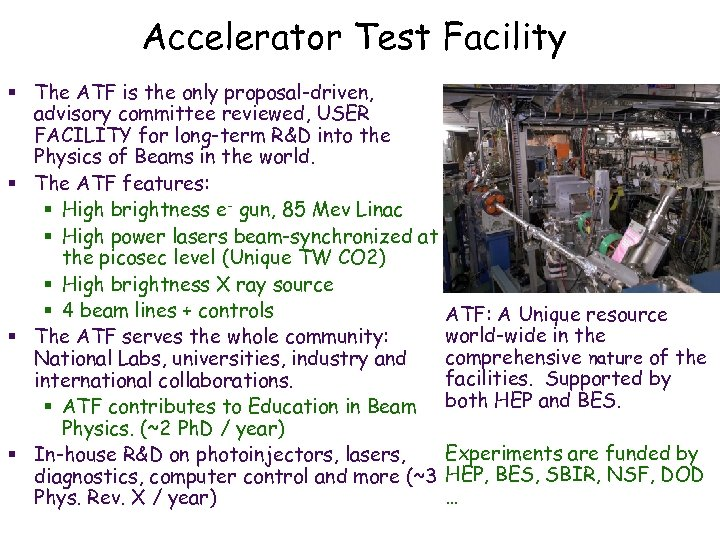 Accelerator Test Facility § The ATF is the only proposal-driven, advisory committee reviewed, USER