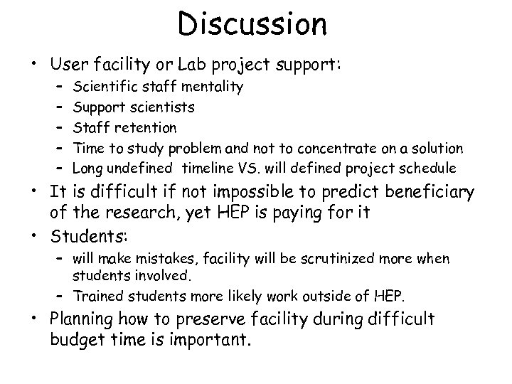 Discussion • User facility or Lab project support: – – – Scientific staff mentality