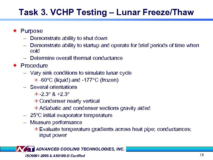 Task 3. VCHP Testing – Lunar Freeze/Thaw ® Purpose – Demonstrate ability to shut
