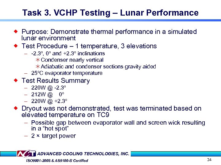 Task 3. VCHP Testing – Lunar Performance ® Purpose: Demonstrate thermal performance in a