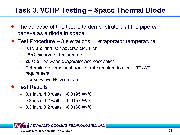 Task 3. VCHP Testing – Space Thermal Diode ® The purpose of this test