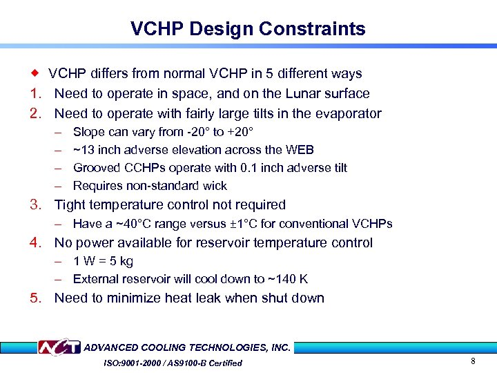 VCHP Design Constraints ® VCHP differs from normal VCHP in 5 different ways 1.