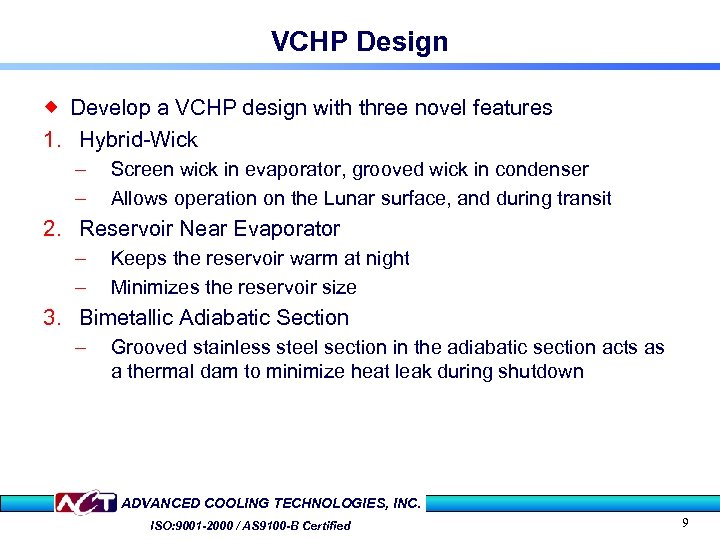 VCHP Design ® Develop a VCHP design with three novel features 1. Hybrid-Wick –