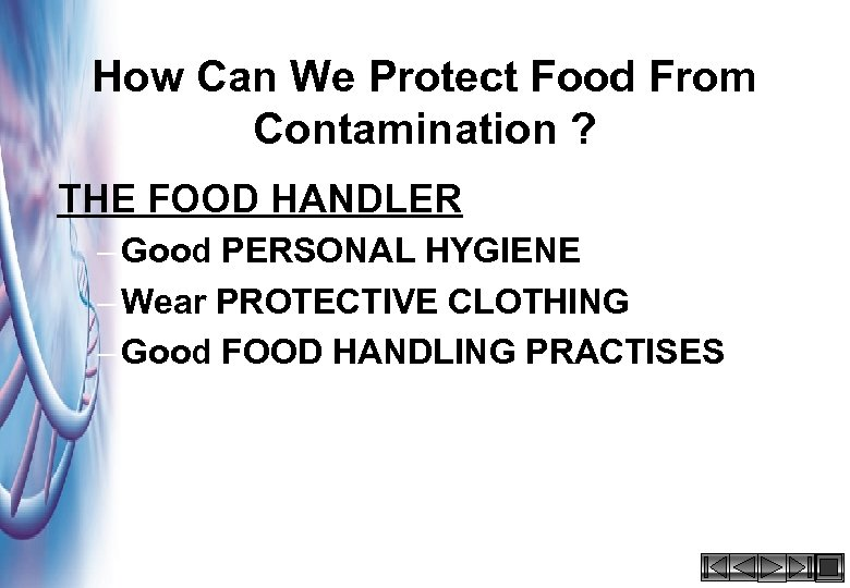 How Can We Protect Food From Contamination ? THE FOOD HANDLER – Good PERSONAL