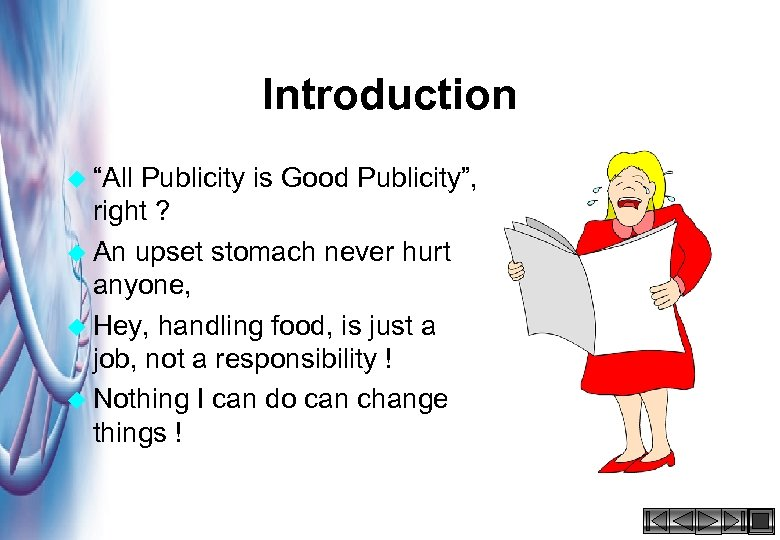 "Introduction u ""All Publicity is Good Publicity"", right ? u An upset stomach never"
