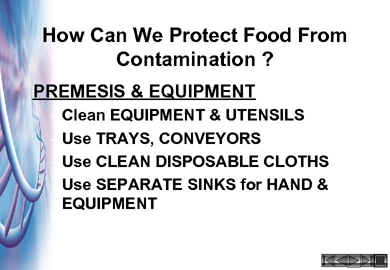 How Can We Protect Food From Contamination ? PREMESIS & EQUIPMENT – Clean EQUIPMENT