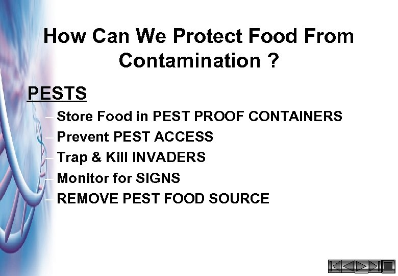 How Can We Protect Food From Contamination ? PESTS – Store Food in PEST