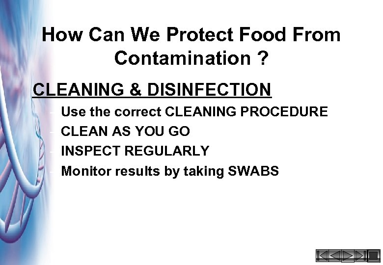 How Can We Protect Food From Contamination ? CLEANING & DISINFECTION – Use the
