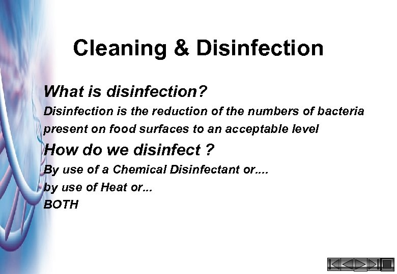 Cleaning & Disinfection What is disinfection? Disinfection is the reduction of the numbers of