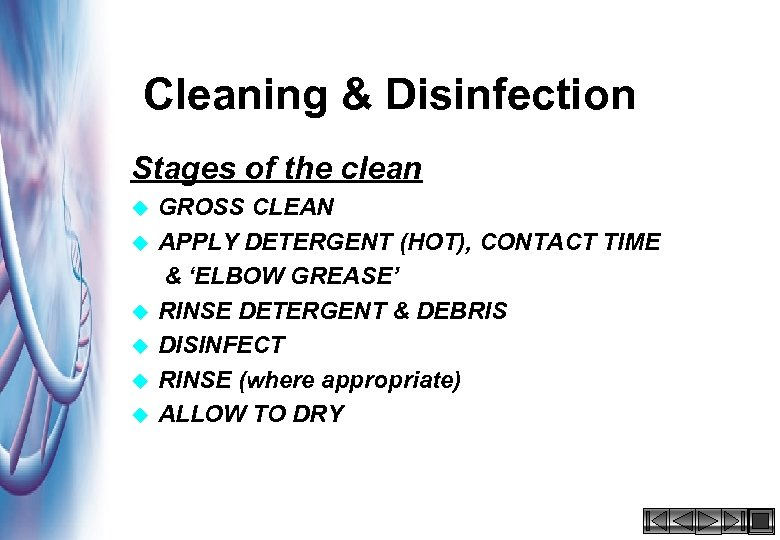 Cleaning & Disinfection Stages of the clean u u u HACCP 2000 GROSS CLEAN