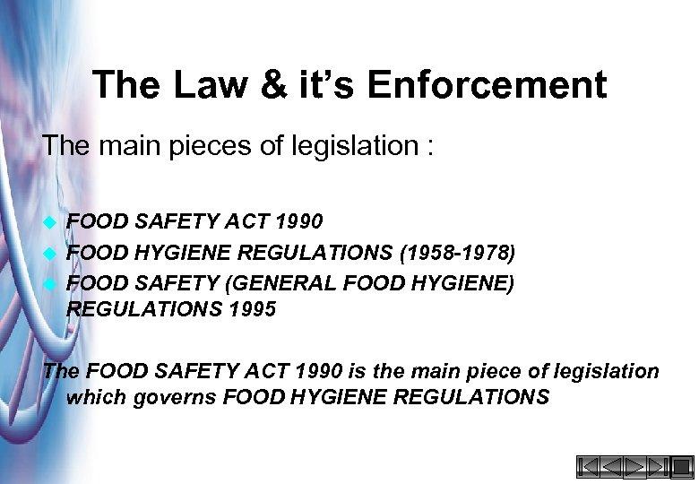 The Law & it's Enforcement The main pieces of legislation : u u u