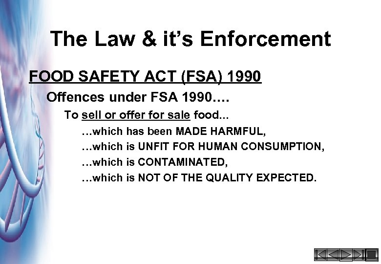 The Law & it's Enforcement FOOD SAFETY ACT (FSA) 1990 Offences under FSA 1990….