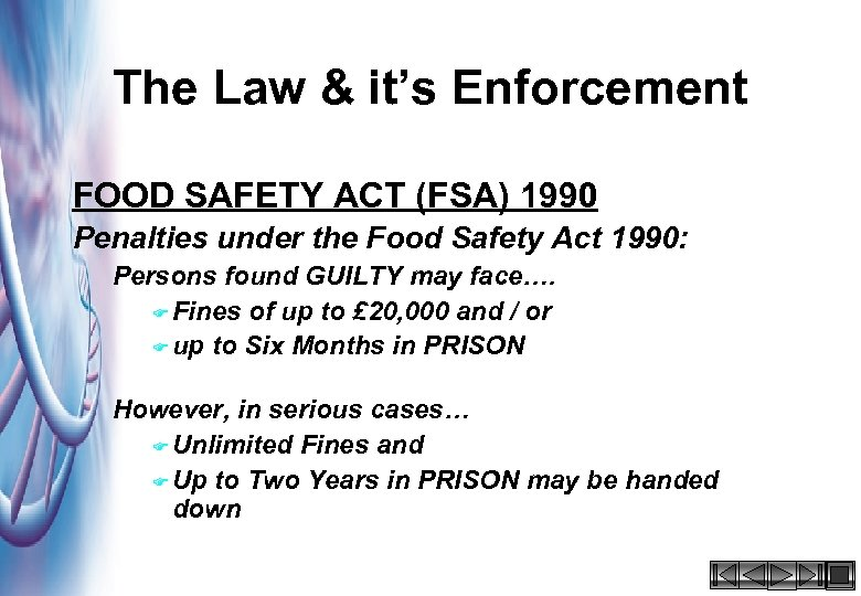 The Law & it's Enforcement FOOD SAFETY ACT (FSA) 1990 Penalties under the Food