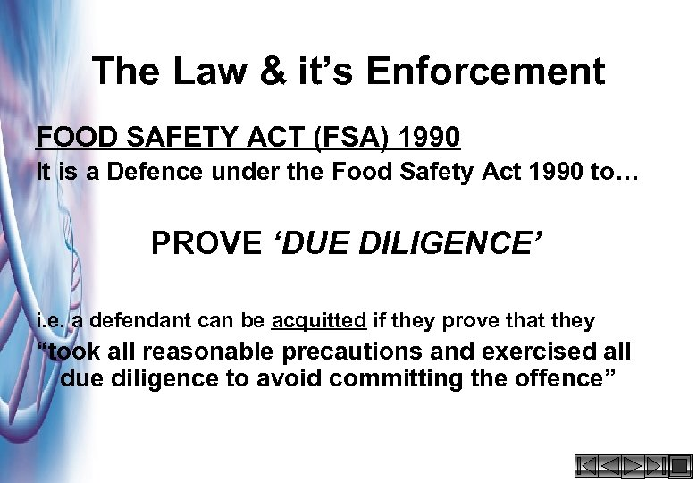The Law & it's Enforcement FOOD SAFETY ACT (FSA) 1990 It is a Defence