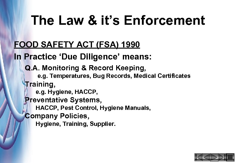 The Law & it's Enforcement FOOD SAFETY ACT (FSA) 1990 In Practice 'Due Diligence'