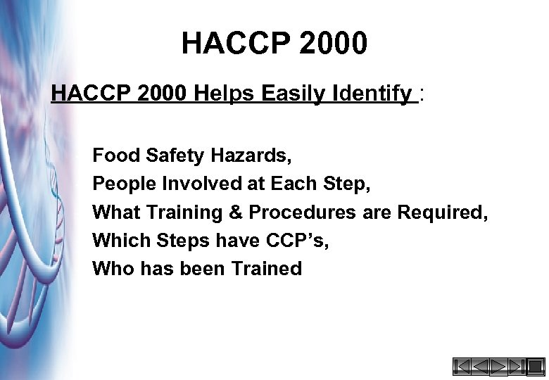 HACCP 2000 Helps Easily Identify : – Food Safety Hazards, – People Involved at