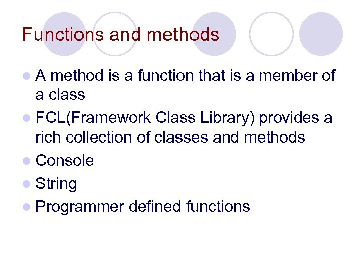 Functions and methods l. A method is a function that is a member of