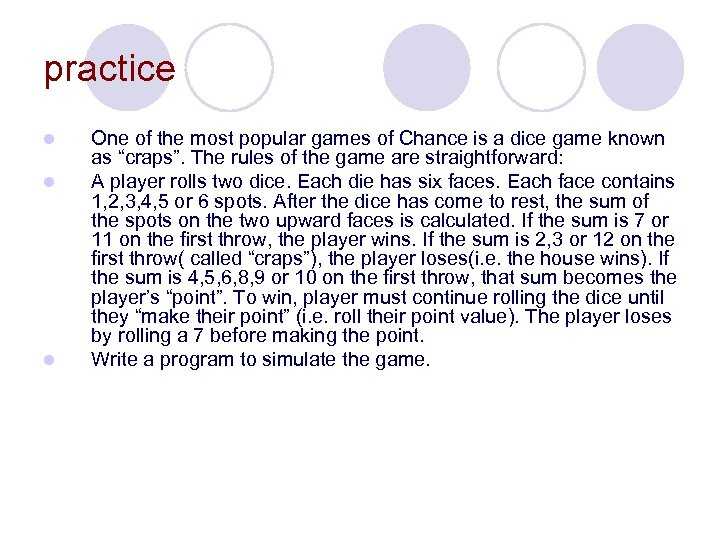 practice l l l One of the most popular games of Chance is a