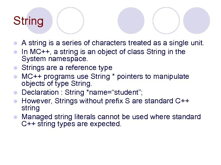 String l l l l A string is a series of characters treated as