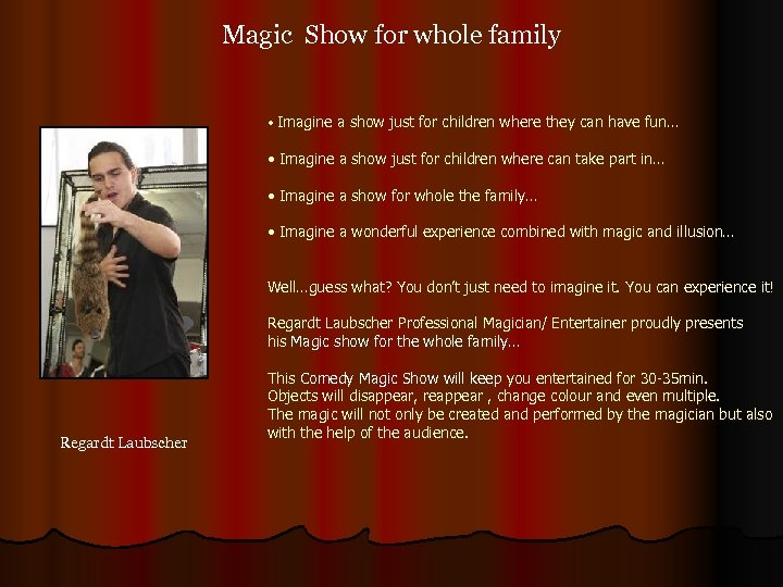 Magic Show for whole family • Imagine a show just for children where they
