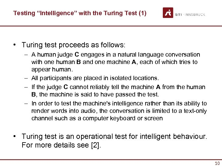 "Testing ""Intelligence"" with the Turing Test (1) • Turing test proceeds as follows: –"