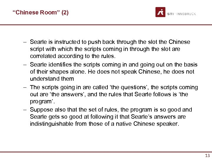 """Chinese Room"" (2) – Searle is instructed to push back through the slot the"