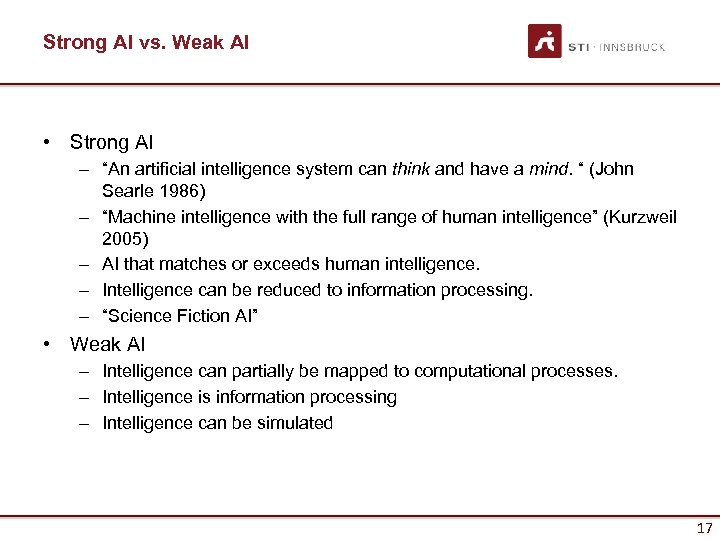 "Strong AI vs. Weak AI • Strong AI – ""An artificial intelligence system can"