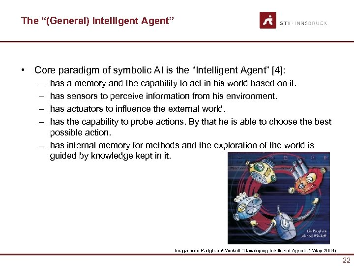 "The ""(General) Intelligent Agent"" • Core paradigm of symbolic AI is the ""Intelligent Agent"""