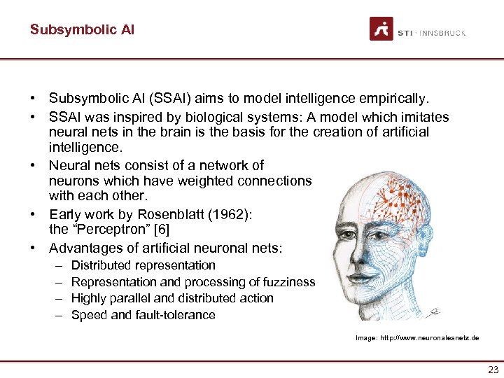 Subsymbolic AI • Subsymbolic AI (SSAI) aims to model intelligence empirically. • SSAI was