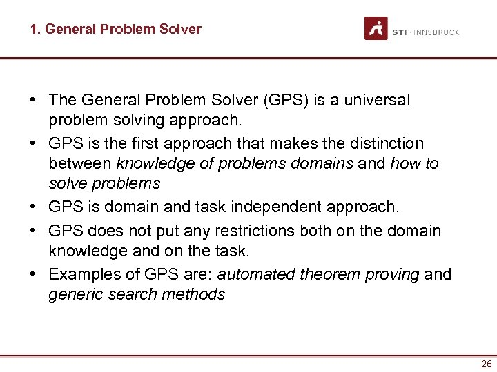 1. General Problem Solver • The General Problem Solver (GPS) is a universal problem