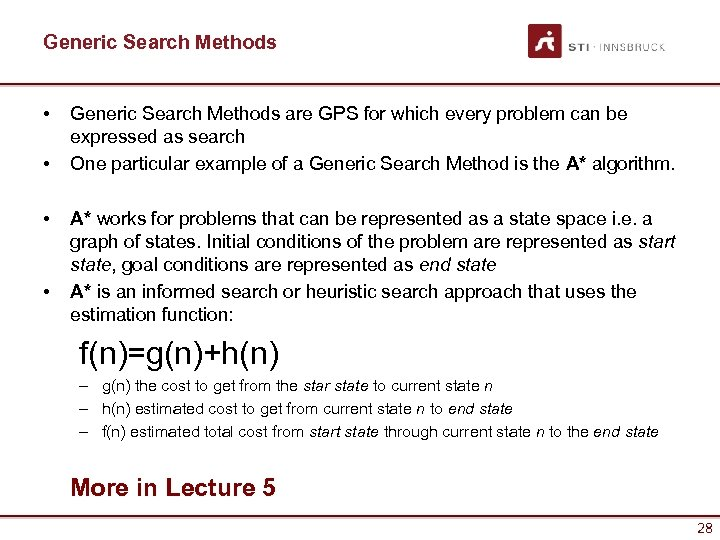 Generic Search Methods • • Generic Search Methods are GPS for which every problem