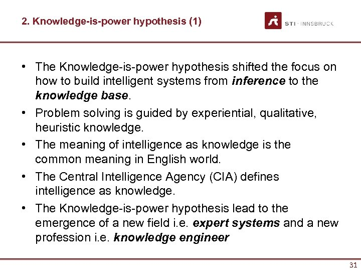 2. Knowledge-is-power hypothesis (1) • The Knowledge-is-power hypothesis shifted the focus on how to