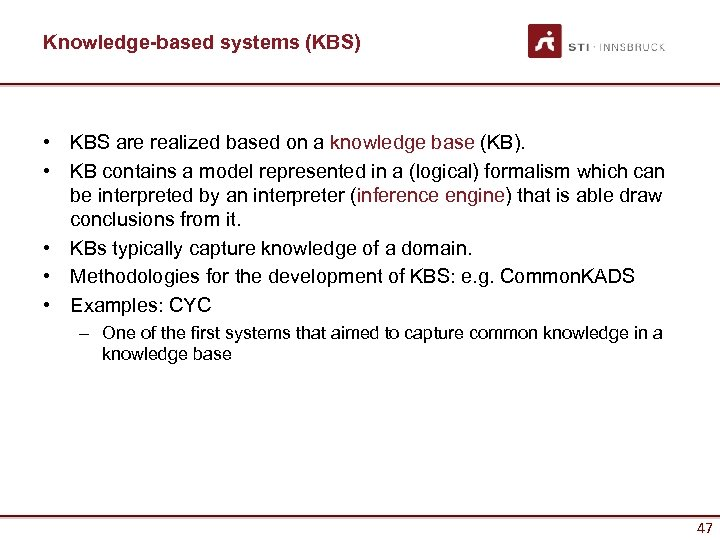 Knowledge-based systems (KBS) • KBS are realized based on a knowledge base (KB). •