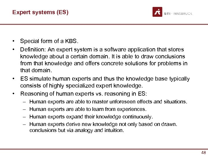 Expert systems (ES) • Special form of a KBS. • Definition: An expert system