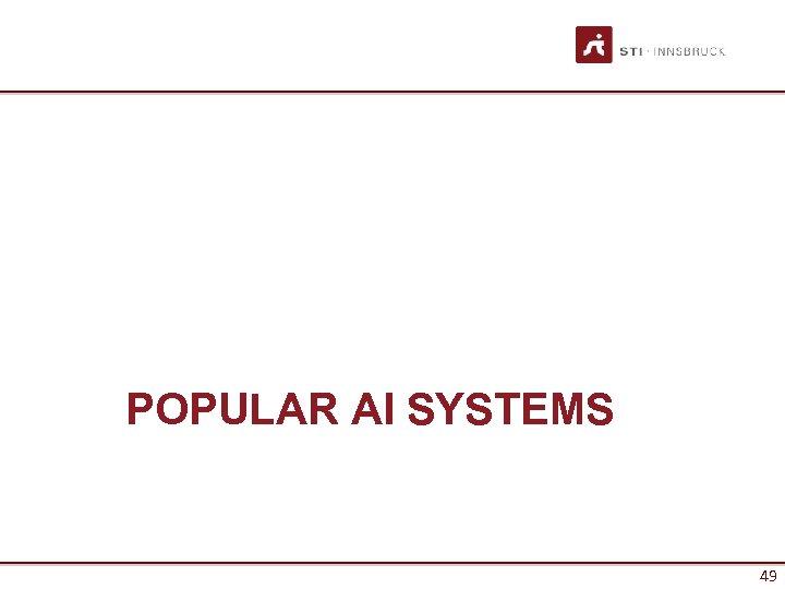 POPULAR AI SYSTEMS 49 49