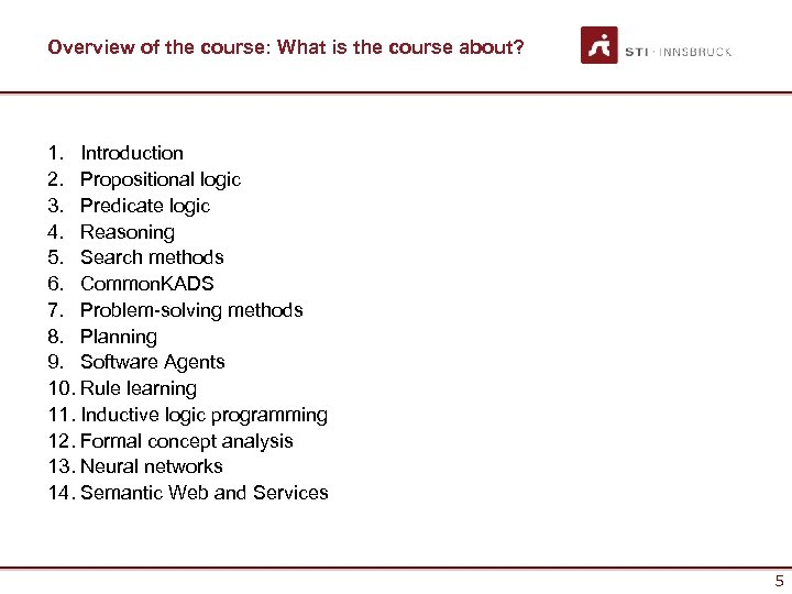 Overview of the course: What is the course about? 1. Introduction 2. Propositional logic