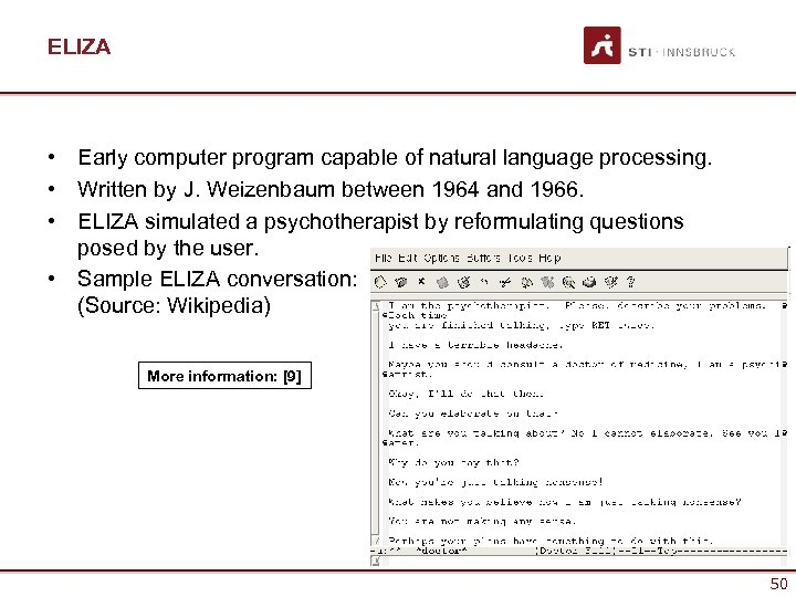 ELIZA • Early computer program capable of natural language processing. • Written by J.
