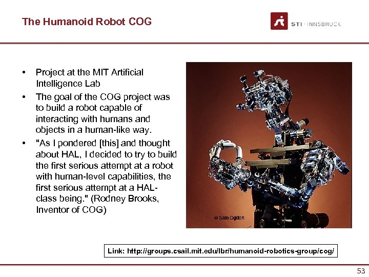 The Humanoid Robot COG • • • Project at the MIT Artificial Intelligence Lab