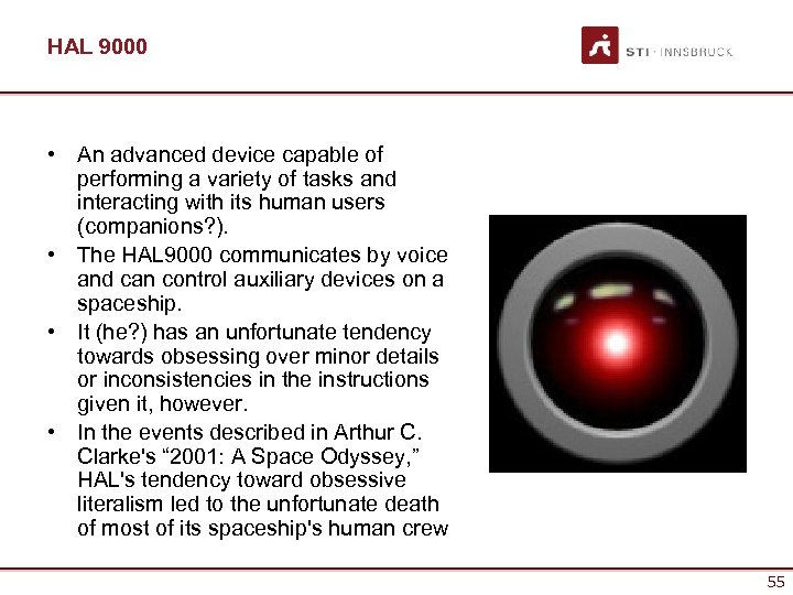 HAL 9000 • An advanced device capable of performing a variety of tasks and