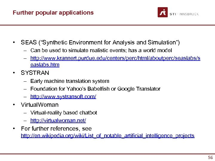 "Further popular applications • SEAS (""Synthetic Environment for Analysis and Simulation"") – Can be"