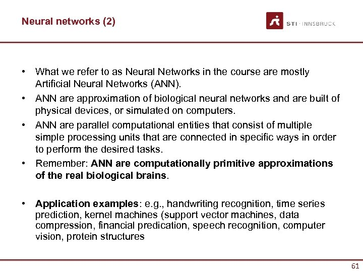 Neural networks (2) • What we refer to as Neural Networks in the course