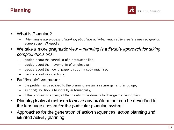 "Planning • What is Planning? – ""Planning is the process of thinking about the"
