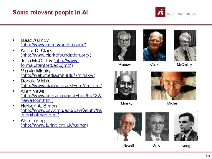 Some relevant people in AI • • Isaac Asimov (http: //www. asimovonline. com/) Arthur