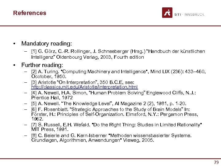 References • Mandatory reading: – [1] G. Görz, C. -R. Rollinger, J. Schneeberger (Hrsg.