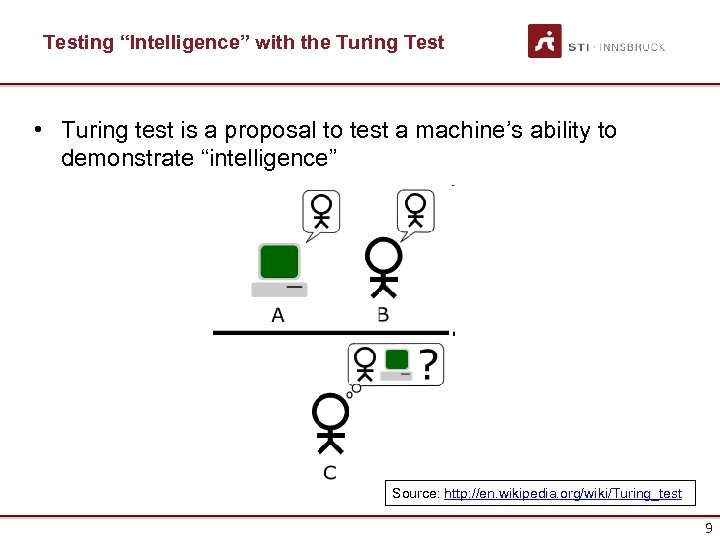 "Testing ""Intelligence"" with the Turing Test • Turing test is a proposal to test"