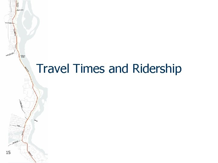 Travel Times and Ridership 15