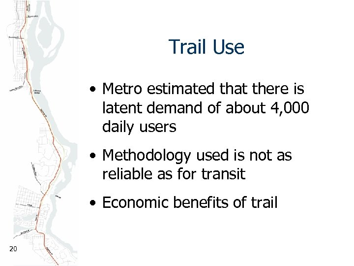 Trail Use • Metro estimated that there is latent demand of about 4, 000