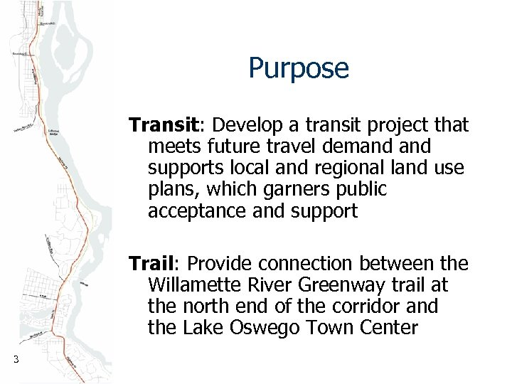 Purpose Transit: Develop a transit project that meets future travel demand supports local and
