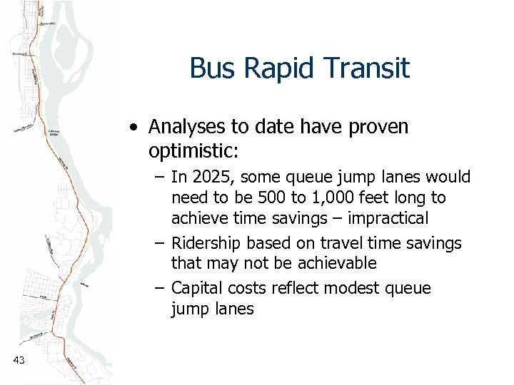 Bus Rapid Transit • Analyses to date have proven optimistic: – In 2025, some